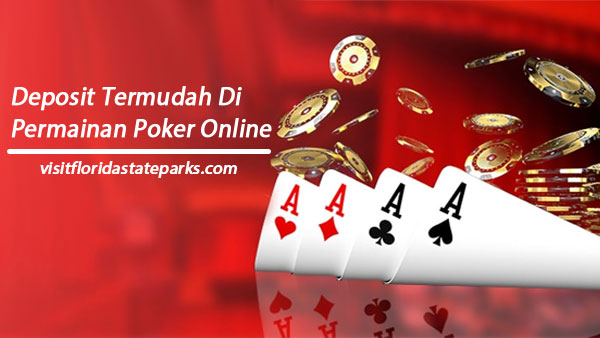 Deposit-Termudah-Di-Permainan-Poker-Online
