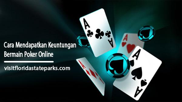 Cara-Mendapatkan-Keuntungan-Bermain-Poker-Online