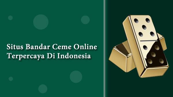 Situs-Bandar-Ceme-Online-Terpercaya-Di-Indonesia
